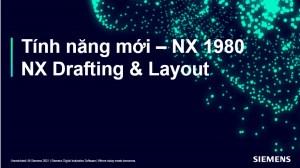 Phần mềm NX 1980 – Tổng Hợp Tính Năng Mới Phần Bản Vẽ