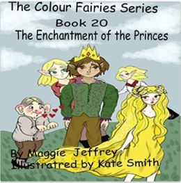 The Colour Fairies Series Book 20 The Enchantment of the Princes