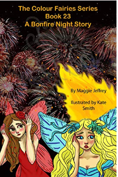 The Colour Fairies Series Book 23: A Bonfire Night Story