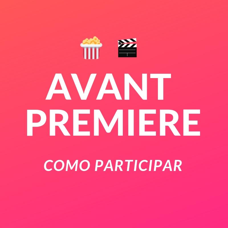 Avant Premiere: cómo participar
