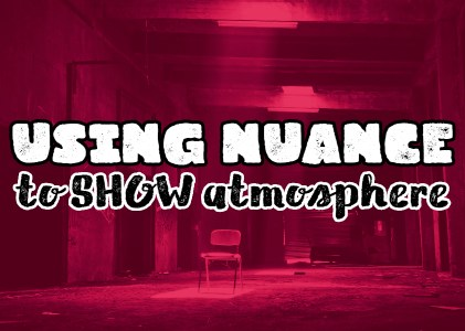 Show vs. Tell: On Nuance (Author Toolbox*)