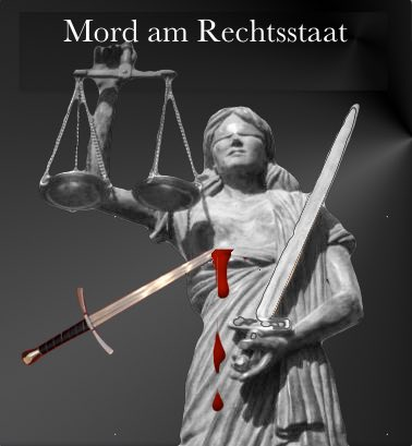 Rechtsstaat Mord
