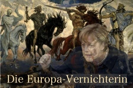 Merkel Europas Vernichterin