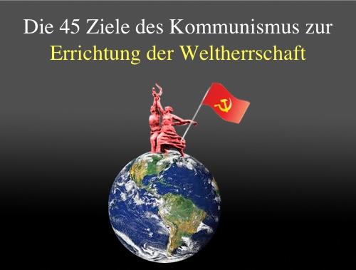 """Die 45 Ziele des Kommunismus zur Errichtung der Weltherrschaft: """"Schulen, Medien, Kirchen, TV, Kunst, Sexualität, Pornografie im Sinne der totalen Zersetzung der westlichen Welt einsetzen."""""""