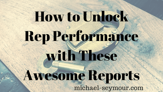 How to Unlock Rep Performance with these Awesome Reports