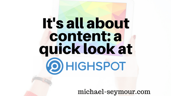 Its all about content- a quick look at highspot