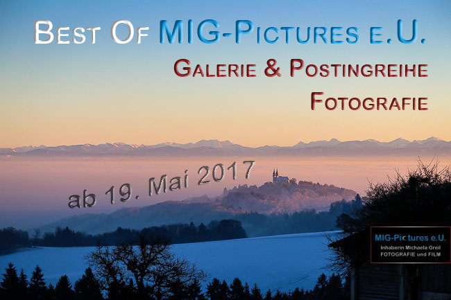 6D/Fb: Stay tuned! Best Of MIG-Pictures e.U. / Fotos aus drei Jahren – Galerie & Postingreihe ab 19. Mai 2017