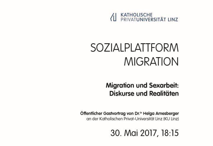 """Einladung: """"Migration und Sexarbeit: Diskurse und Realitäten"""", 30.05.2017, 18:15 Uhr, KU Linz, Sozialplattform Migration der KU Linz"""
