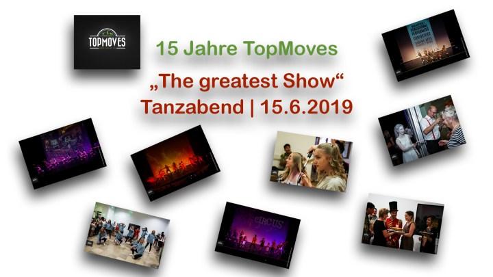 """6D – Fotostrecke: Tanzabend """"The greatest Show"""" – 15 Jahre TopMoves / Tanzabend 2019, 15.6.2019 – Veranstaltungsfotografie für den Verein TopMoveShowdance/TopMoves bei toptanz"""