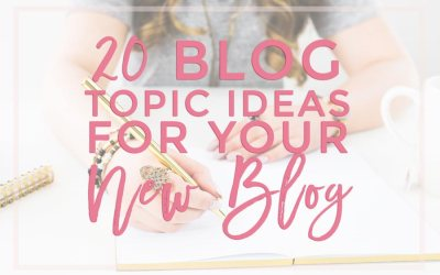New to Blogging? 20 Blog Topics to get You Started