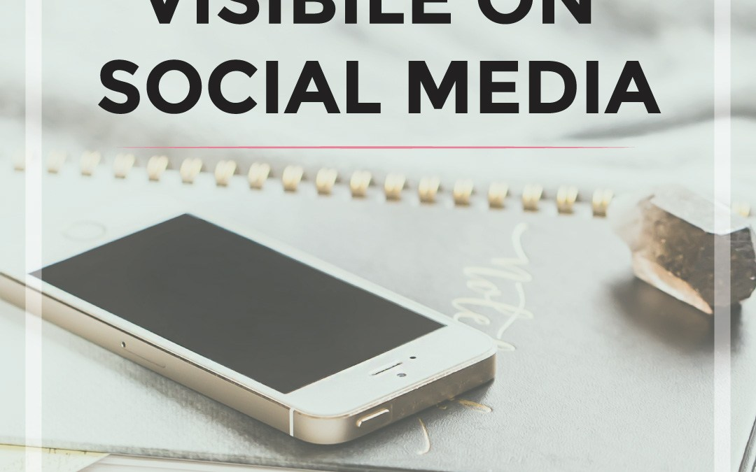 Getting Visible on Social Media for your Business