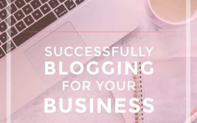 Successfully Blogging for Your Business