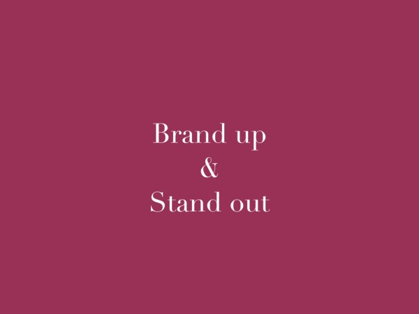 Brand Up & Stand Out for your business in a crowded online space