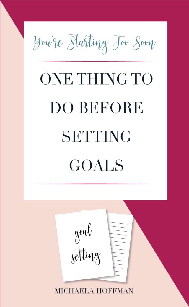 Before goal setting | goal setting ideas | goal setting for business | goal setting tips | goal setting motivation