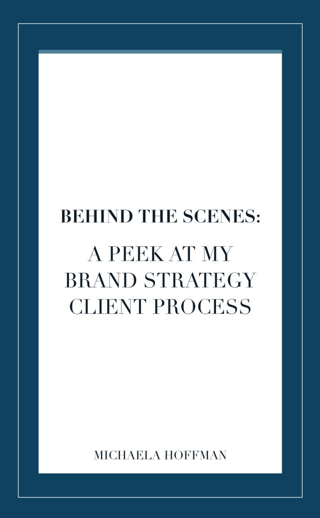 Blog Post Title - Behind the Scenes a peek at my brand strategy client process
