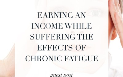 Earning an Income while Suffering the Effects of Chronic Fatigue