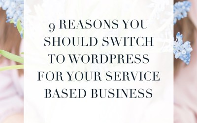 9 Reasons you should switch to WordPress for your service based business