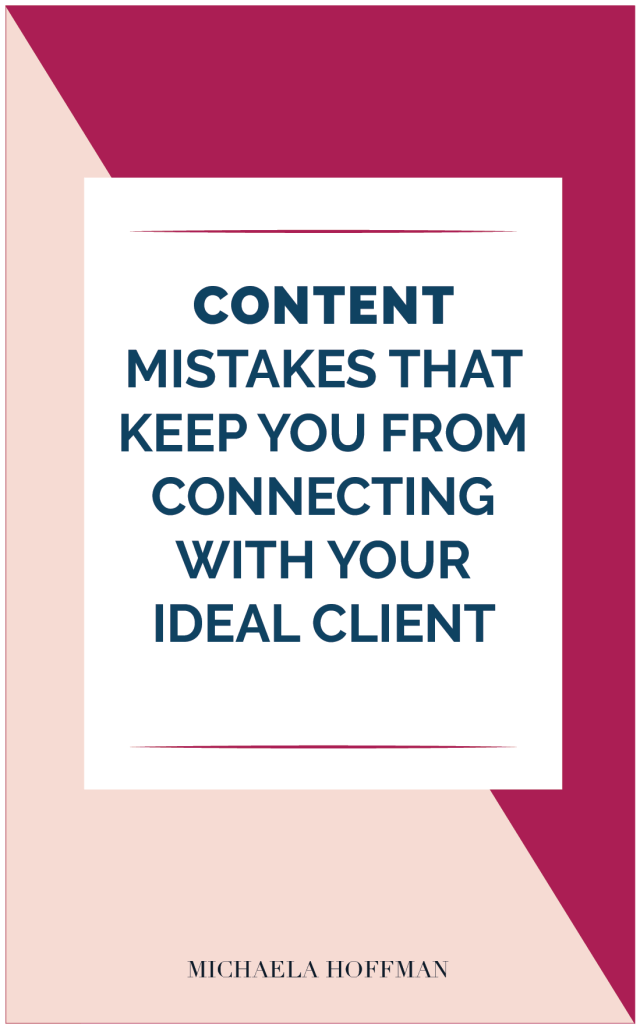 Content Marketing mistakes that can keep your ideal client from connecting with your message.