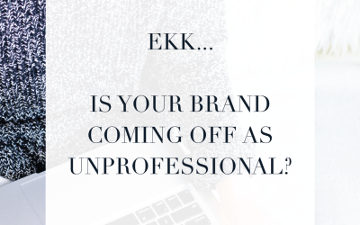 Ekk..Is your brand coming off as unprofessional?