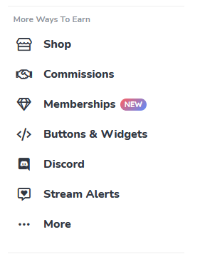 More ways to earn. Shop. Commissions. Memberships (new). Buttons and widgets. Discord. Stream Alerts. More.