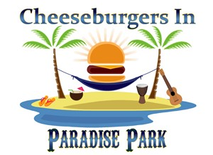 Cheeseburgers in Paradise Park