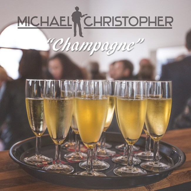 "Michael Christopher - ""Champagne"""