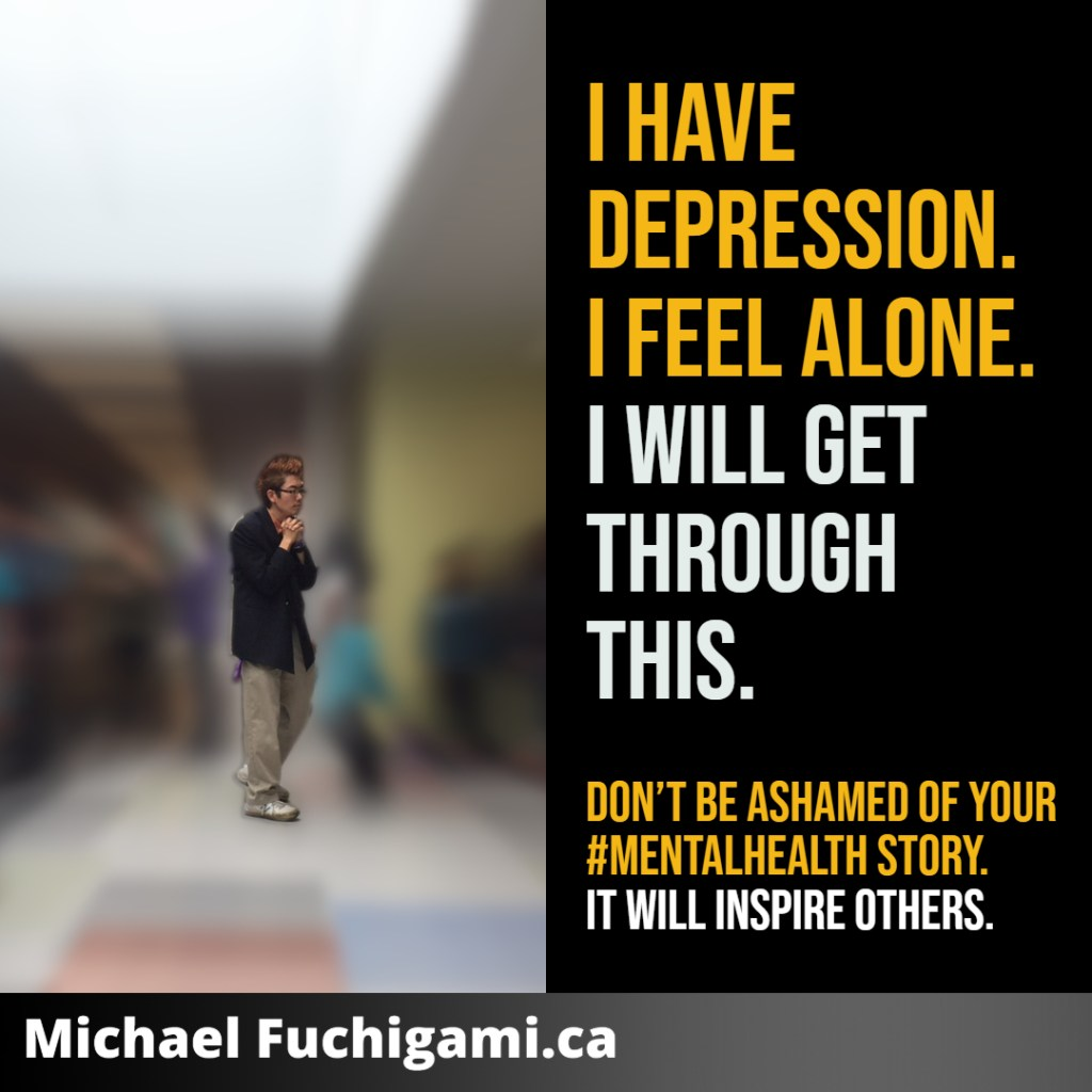photo of michael fuchigami, teacher at Longfields Davidson Heights, Ottawa Carleton District School Board (OCDSB) - I have depression, i feel alone. I will get through this. Don't be ashamed of your mental health story. It will inspire others.