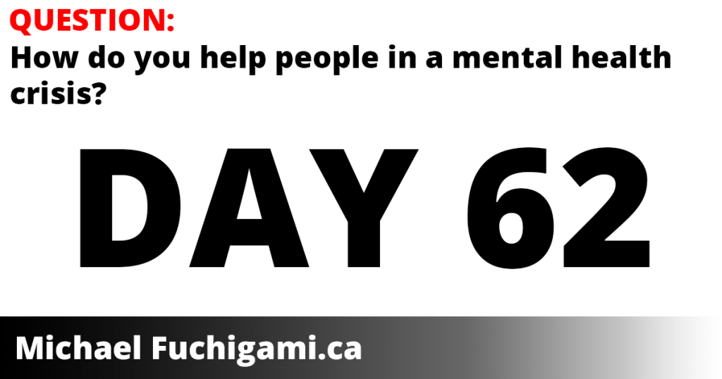 day 62 - how do you help people in mental health crisis