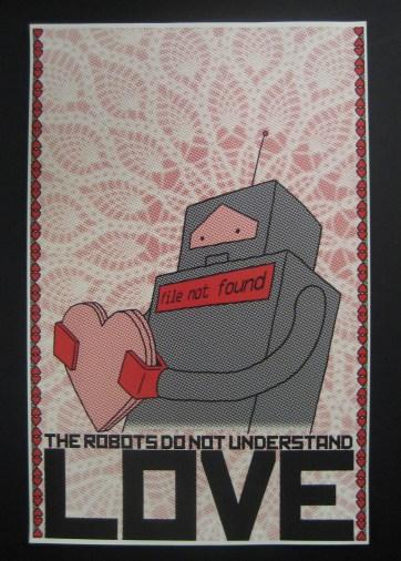 The Robots Do Not Understand Love