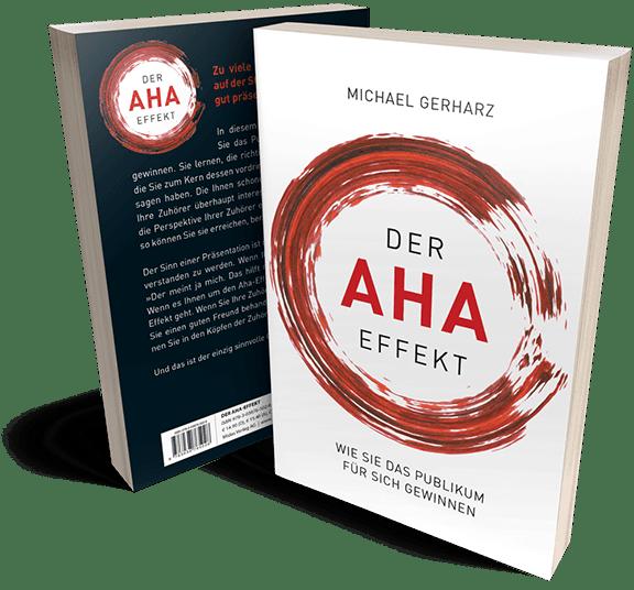 Der AHA-Effekt–Wie Sie Ihr Publikum für sich gewinnen und überzeugend präsentieren