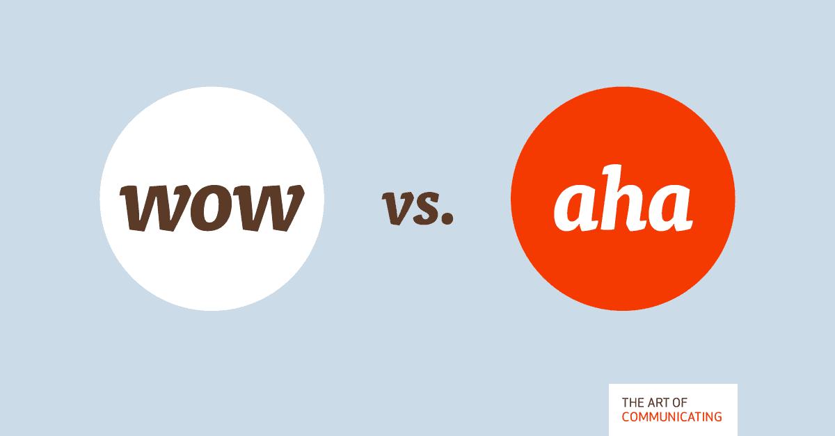 WOW vs. AHA