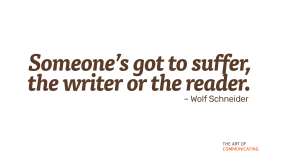 Someone's got to suffer, the writer or the reader