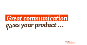 Great communication fixes your product