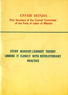 Study Marxist-Leninist Theory - linking it closely with revolutionary practice - Enver Hoxha