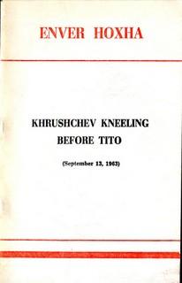 Khrushchev Kneeling Before Tito - Enver Hoxha