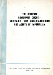 The Belgrade Revisionist Clique - Renegades from Marxism-Leninism and Agents of Imperialism