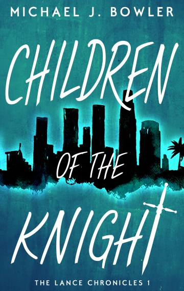Children of the Knight (The Lance Chronicles #1)