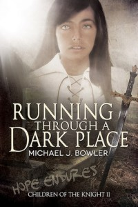 Running Through a Dark Place by Michael J. Bowler