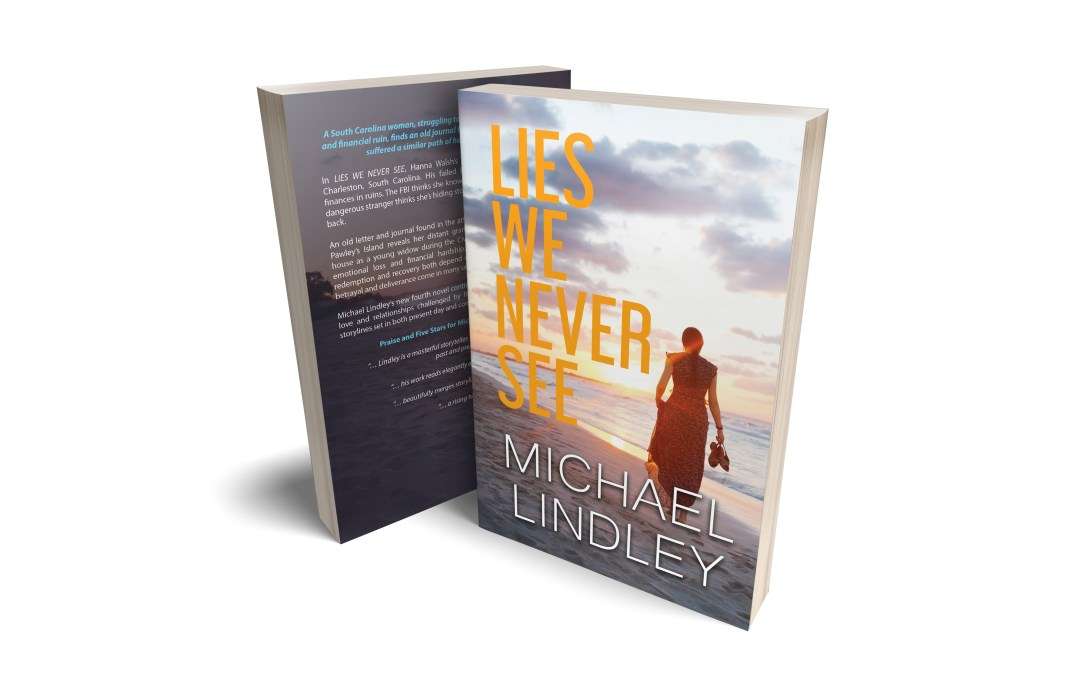 """Michael Lindley's new novel debuts on March 9. """"LIES WE NEVER SEE"""" will be his fourth novel of Historical Fiction Mystery & Suspense."""