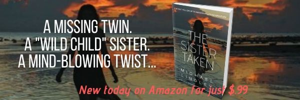 "Michael Lindley's next ""Hanna and Alex Low Country"" suspense thriller, THE SISTER TAKEN, launches today on Amazon with a special Launch Week price of just $.99."