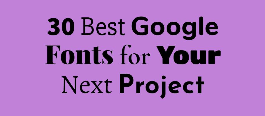 30 Best Google fonts for your next project - Michael Lutjen