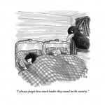 carolita-johnson-i-always-forget-how-much-louder-they-sound-in-the-country-new-yorker-cartoon