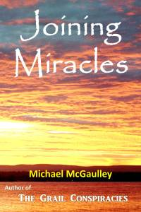 Joining Miracles is alluded to in The Grail Conspiracies