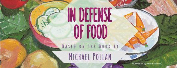 In Defense of Food, based on the book by Michael Pollan