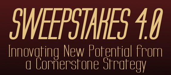 Sweepstakes 4.0: Innovating New Potential from a Cornerstone Strategy