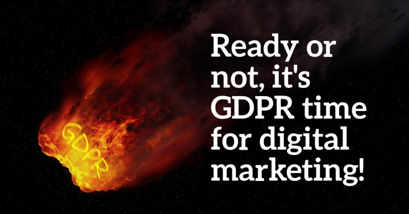 Ready Or Not, It's GDPR Time for Digital Marketing!
