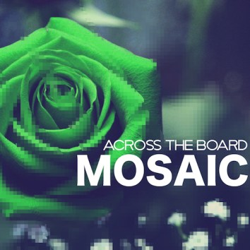 ACROSS THE BOARD - MOSAIC