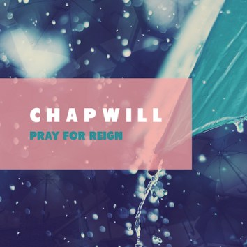 CHAPWILL - PRAY FOR REIGN