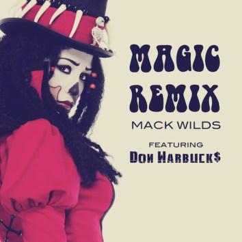 MACK WILDS - MAGIC REMIX