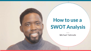 #70 How to use SWOT and PEST Analysis